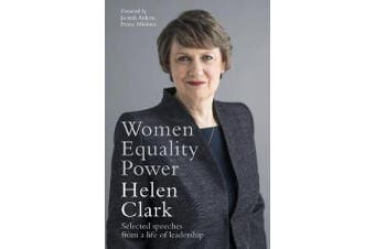Women, Equality, Power - Selected speeches from a life of leadership