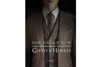 One Savile Row: The Invention of the English Gentleman - Gieves & Hawkes