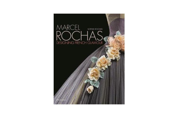 Marcel Rochas - Designing French Glamour