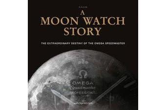 A Moon Watch Story - The Extraordinary Destiny of the Omega Speedmaster
