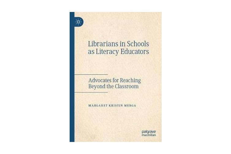 Librarians in Schools as Literacy Educators - Advocates for Reaching Beyond the Classroom
