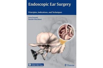 Endoscopic Ear Surgery - Principles, Indications, and Techniques
