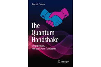 The Quantum Handshake - Entanglement, Nonlocality and Transactions