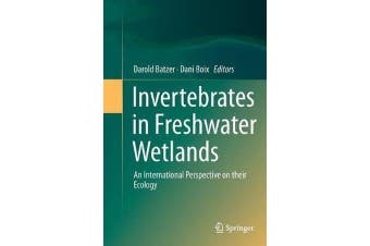 Invertebrates in Freshwater Wetlands - An International Perspective on their Ecology
