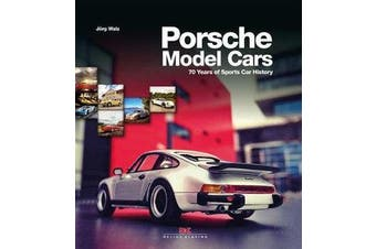 Porsche Model Cars - 70 Years of Sports Car History