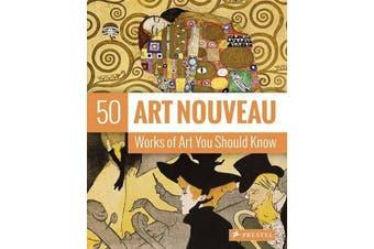 50 Art Nouveau Works of Art You Should Know