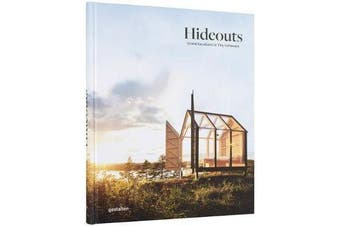 Hideouts - Grand Vacations in Tiny Getaways