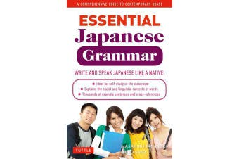 Essential Japanese Grammar - A Comprehensive Guide to Contemporary Usage: Learn Japanese Grammar and Vocabulary Quickly and Effectively