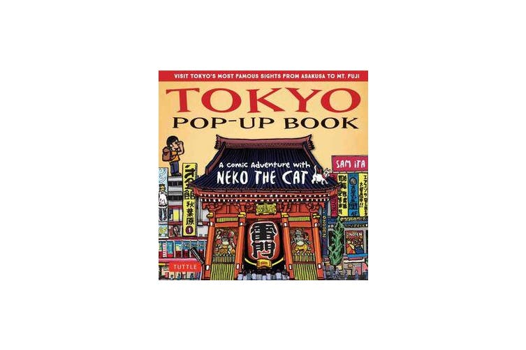 Tokyo Pop-Up Book - A Comic Adventure with Neko the Cat - A Manga Tour of Tokyo's most Famous Sights - from Asakusa to Mt. Fuji