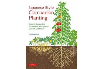 Japanese Style Companion Planting - Organic Gardening Techniques for Optimal Growth and Flavor