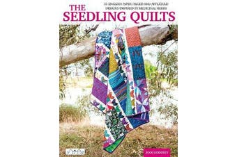 The Seedling Quilts - 11 English Paper Pieced and Appliqued Designs Inspired by Medicinal Herbs