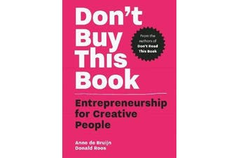 Don't Buy this Book - Entrepreneurship for Creative People
