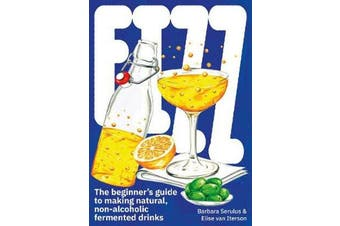 FIZZ - The Beginner's Guide to Making Natural, Non-Alcoholic Fermented Drinks