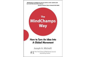 Mindchamps Way, The - How To Turn An Idea Into A Global Movement