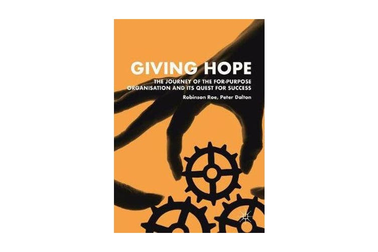 Giving Hope - The Journey of the For-Purpose Organisation and Its Quest for Success