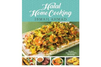 Halal Home Cooking - Recipes from Malaysia's Kampungs