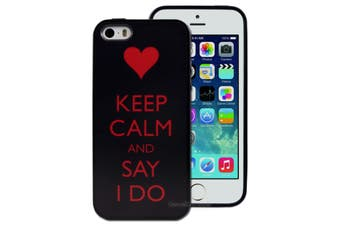 Keep Calm I Do Printed Hard Back Cover for Apple iPhone 5 5S SE