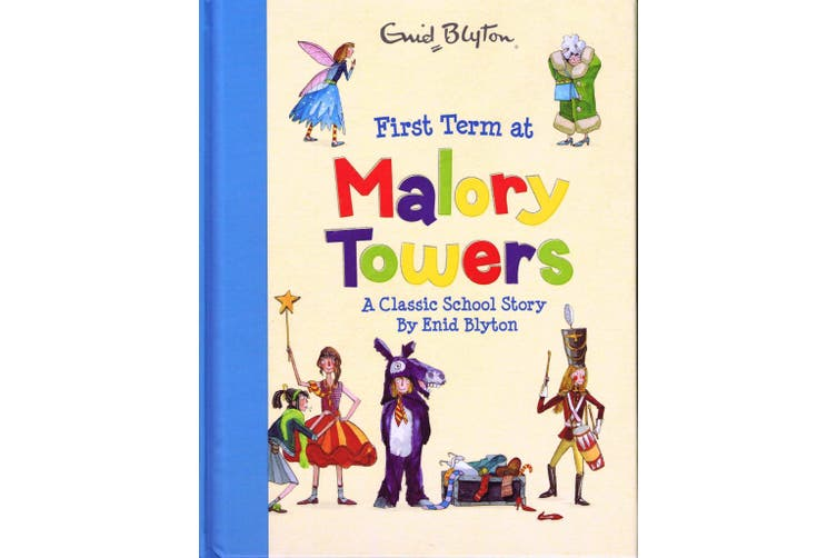 First Term At Malory Towers - By Enid Blyton
