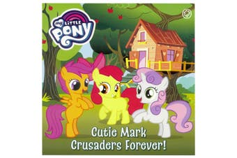 My Little Pony - Cutie Mark Crusaders Forever!