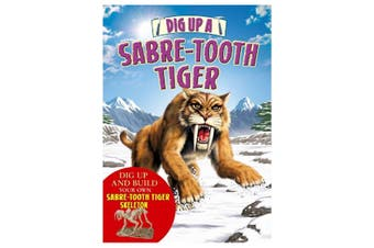 Dig Up A Sabre-Tooth Tiger