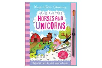 Magic Water Colouring Manes and Tails Horses and Unicorns