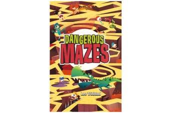 Dangerous Mazes