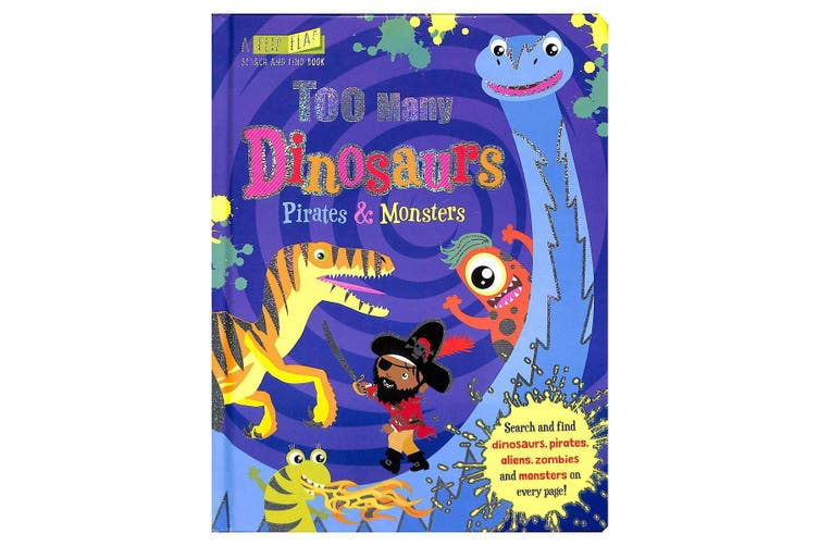 Too Many Dinosaurs, Pirates & Monsters