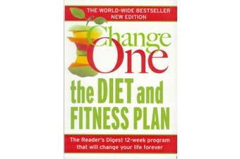 Change One: The Diet And Fitness Plan, by Readers Digest
