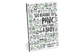 Knock Knock 100 Reasons To Panic about Having a Baby Journal