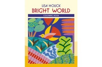 Pomegranate Lisa Houck Bright World Coloring Book