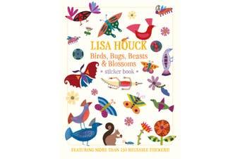 Lisa Houck: Birds, Bugs, Beasts & Blossoms Sticker Book