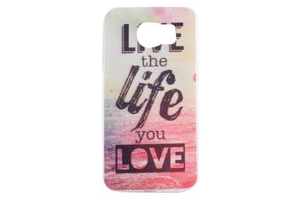 For Samsung Galaxy S7 EDGE Case Live the Life you LOVE Shielding Cover
