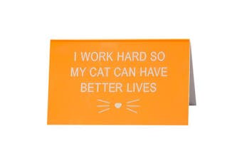 Say What Desk Sign Large - Cat Better Live