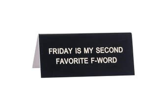 Say What Desk Sign Small - Favourite FWord