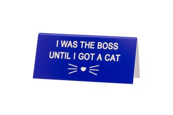 Say What Desk Sign Small - Got a Cat