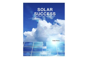 TechBrands Solar Success (Home & Property) 2nd Ed Book by Collyn Rivers