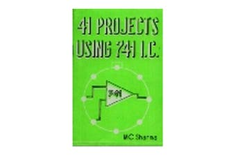 TechBrands 41 Projects Using 741 IC Book by M C Sharma