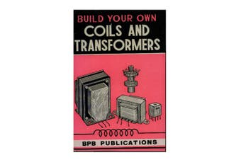 TechBrands Build Your Own Coils & Transformers Book by BPB Publications
