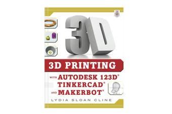 TechBrands 3D Print Autodesk Tinkercad & Makerbot Bk Lydia Sloan Cline