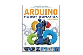 TechBrands Arduino Robot Bonanza book Book by Gordon Mc Comb