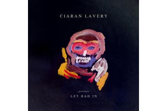 Ciaran Lavery - Presents Let Bad In Vinyl