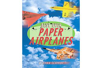 Best Ever Paper Planes | Book | Norman Schmidt