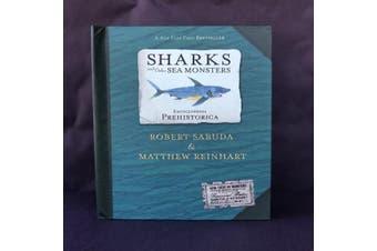 Encyclopedia Prehistorica | Sharks And Other Sea Monsters | Sabuda & Reinhart