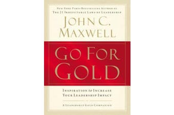 Go for Gold: Inspiration to Increase Your Leadership Impact