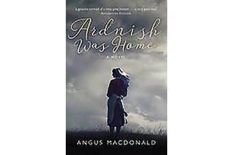 Ardnish Was Home: A Novel (Ardnish)