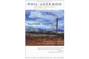 Sacred Hoops: Spiritual Lessons as a Hardwood Warrior