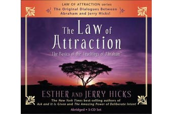 The Law of Attraction: The Basics of the Teachings of Abraham [Audio]