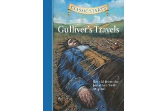 Classic Starts (R): Gulliver's Travels: Retold from the Jonathan Swift Original (Classic Starts)