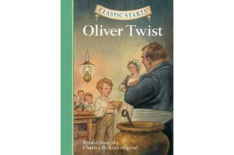 Classic Starts (R): Oliver Twist: Retold from the Charles Dickens Original (Classic Starts)