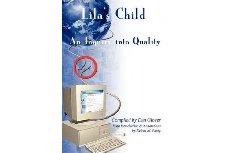 Lila's Child: An Inquiry into Quality